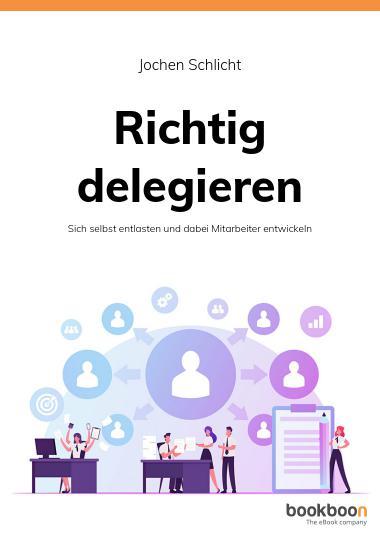 Buch von Jochen Schlicht Richtig delegieren